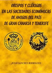 Obispos y clérigos en las Sociedades Económicas de Amigos del País de Gran Canaria y Tenerife.